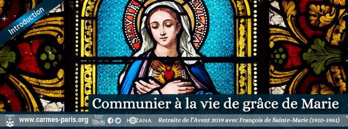 Communier à la vie de grâce de Marie