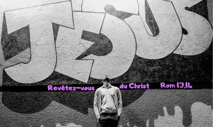 Revêtez-vous du Seigneur Jésus Christ