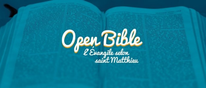 4ème semaine d'Open Bible