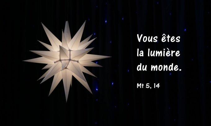 Vous êtes la lumière du monde