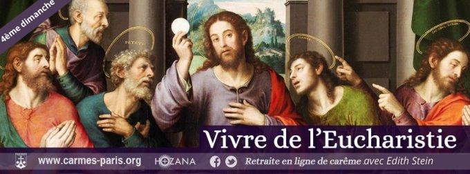 J25 - Quatrième dimanche - Vivre de l'Eucharistie