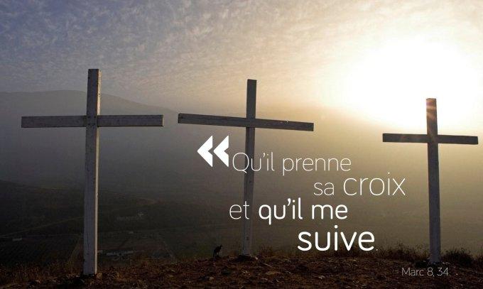 Qu'il prenne sa croix et qu'il me suive.