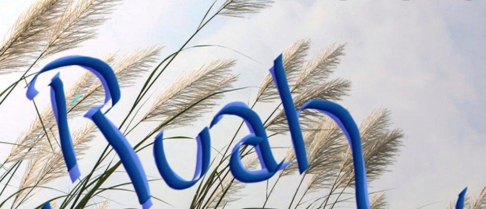RUAH – Breathe through me Holy Spirit