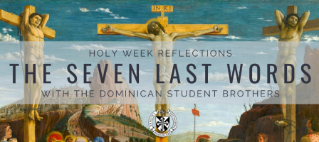 Holy Week Meditations with the Dominicans