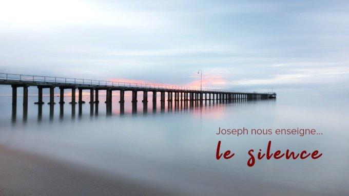 J2 - Joseph nous enseigne le silence (2/2)