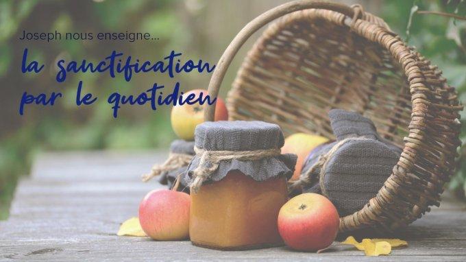 J6 - Joseph nous enseigne la sanctification par le quotidien (1/2)