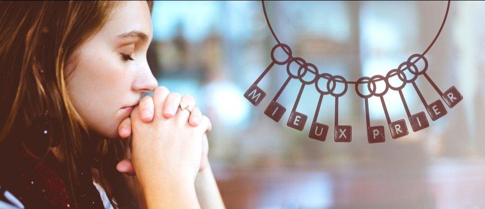 10 clés pour mieux prier
