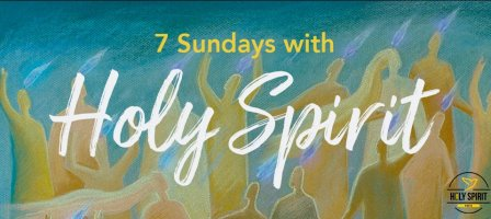 7 Sundays with the Holy Spirit