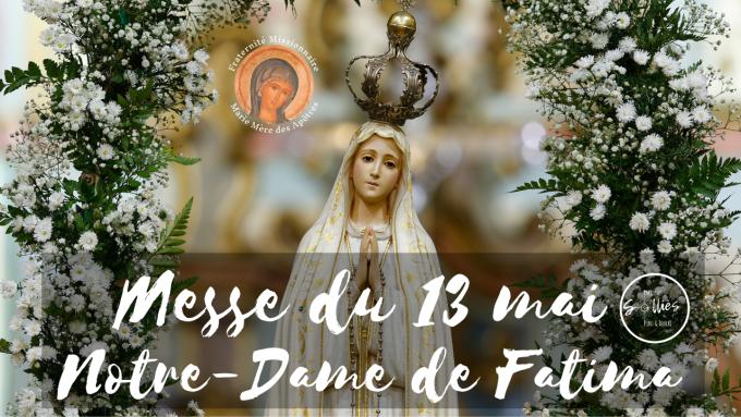 Messe du mercredi 13 mai 2020 - Notre Dame de Fatima