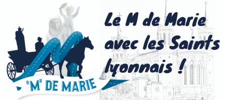 Suivre le M de Marie à Lyon avec les Saints lyonnais !