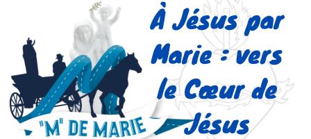 À Jésus par Marie : vers le Cœur de Jésus - M de Marie