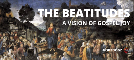The Beatitudes: A Vision of Gospel Joy
