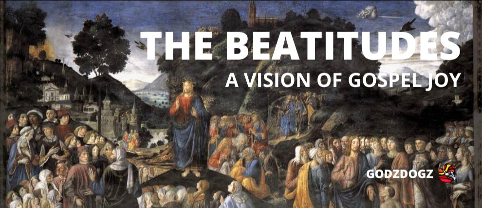 The Beatitudes: A Vision of Gospel Joy