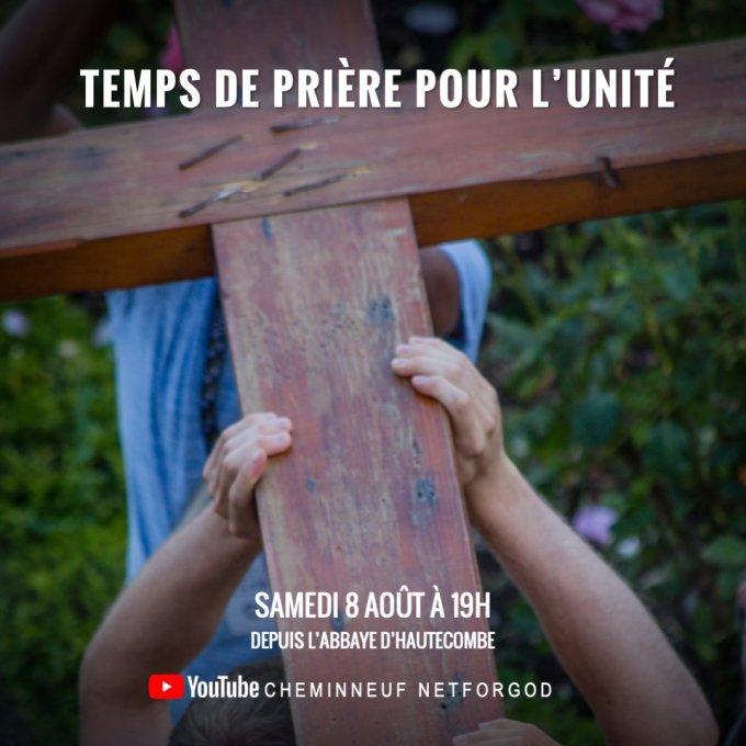 TEMPS DE PRIÈRE POUR L'UNITÉ - Samedi 8 août 19h-19h45