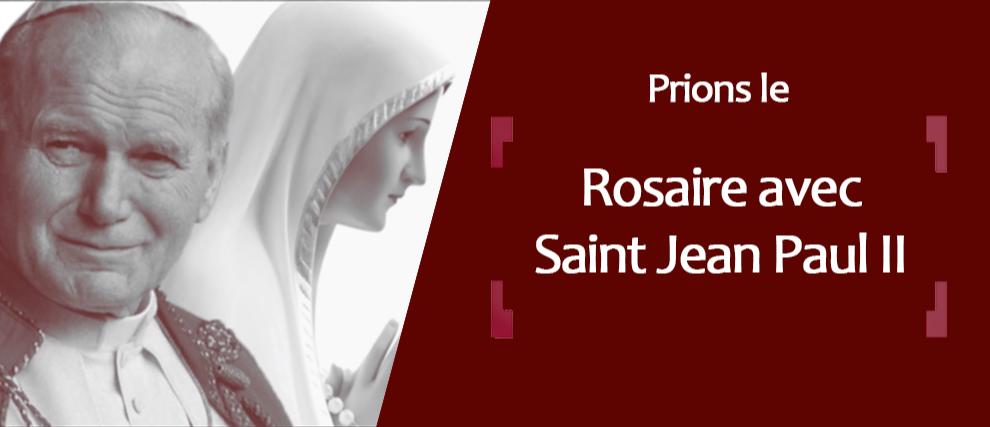 Prions le Rosaire avec Saint Jean-Paul II
