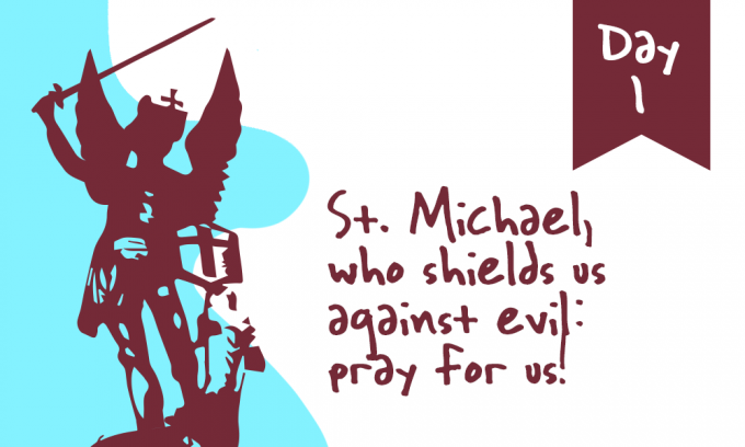 Day 1 - St. Michael, Who Shields Us Against Evil: Pray for Us!