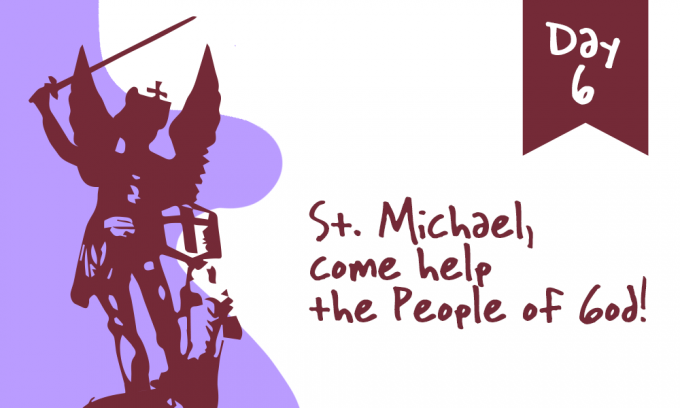 Day 6 - St. Michael, Come Help the People of God!