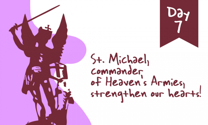Day 7 - St. Michael, Commander of Heaven's Armies, Strengthen Our Hearts!