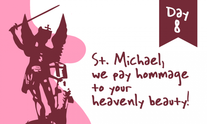 Day 8 - St. Michael, We Pay Hommage to Your Heavenly Beauty!
