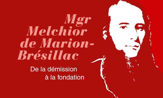 Jour 7 - Mgr Melchior de Marion-Brésillac, de la démission à la fondation