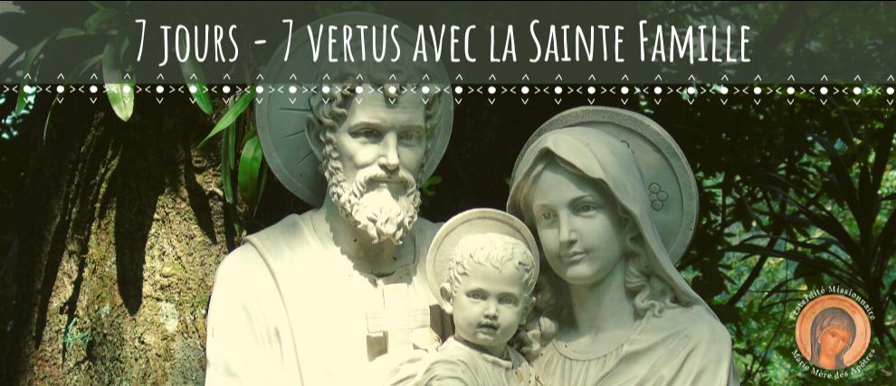 7 jours | 7 vertus à recevoir avec la Sainte Famille