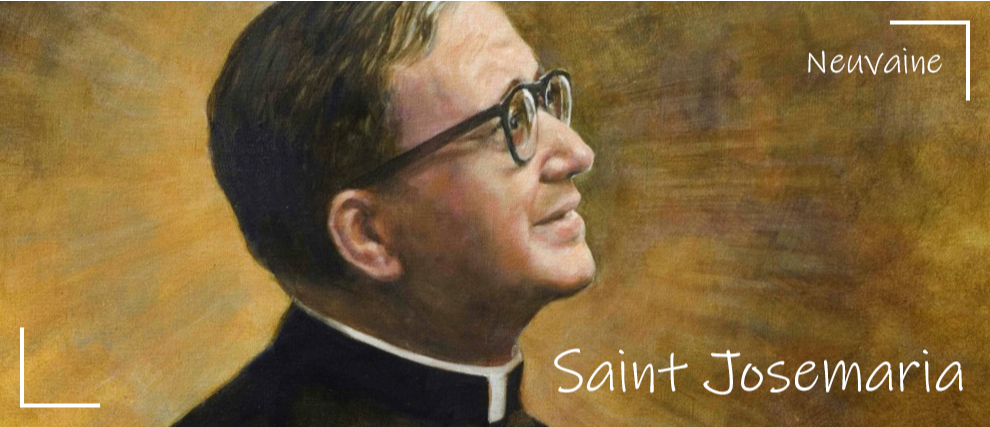 Prions 9 jours avec saint Josemaria Escriva