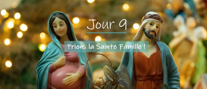 Jour 9 - Sainte Famille, venez habiter l'humble demeure de notre coeur,