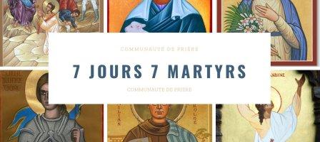 Une semaine avec nos grands martyrs