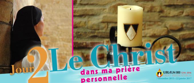 DEUXIEME JOUR : LE CHRIST DANS MA PRIERE PERSONNELLE