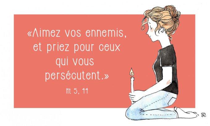 Aimez vos ennemis, et priez pour ceux qui vous persécutent