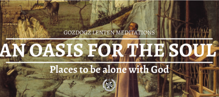 An Oasis for the Soul - Lenten Retreat