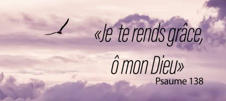 Prières de louanges ou d'action de grâce à partir d'un psaume