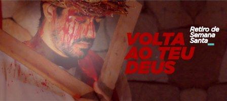 VOLTA AO TEU DEUS - Retiro de Semana Santa