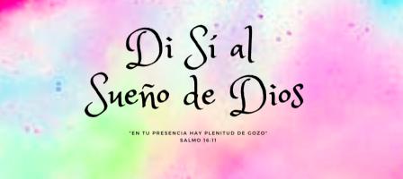 Di sí al sueño de Dios: ¡7 alegres testimonios!