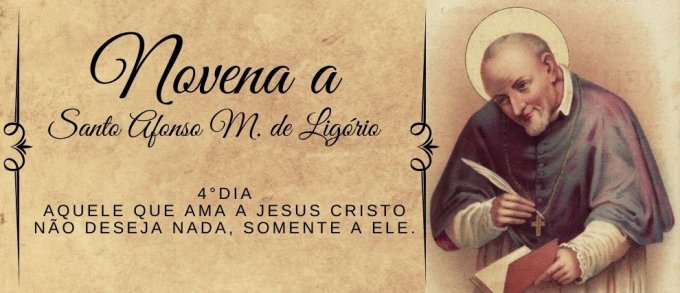 4°Dia: Aquele que ama a Jesus Cristo não deseja nada, somente a Ele.