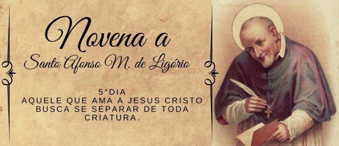 5°Dia: Aquele que ama a Jesus Cristo busca se separar de toda criatura.
