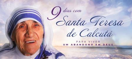 9 dias com Santa Teresa de Calcutá para um abandono em Deus