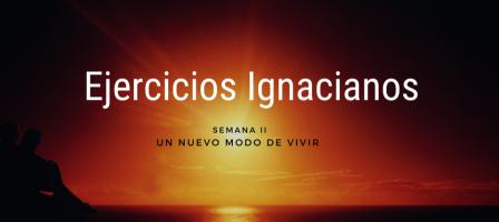 Ejercicios espirituales ignacianos II semana
