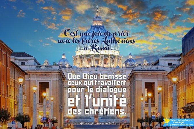 C'est une joie de prier avec les frères Luthériens à Rome. Que Dieu bénisse ceux qui travaillent pour le dialogue et l'unité des chrétiens.