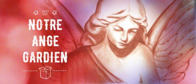 17 décembre : notre ange gardien