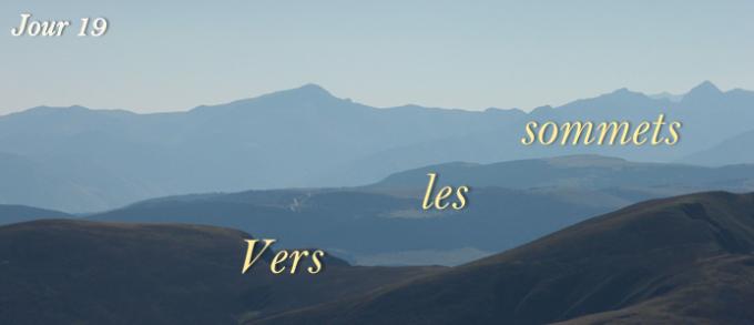 19e jour : Vers les sommets