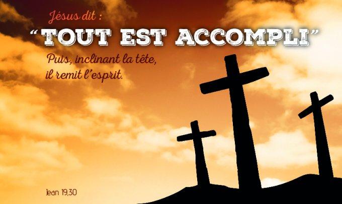 Jésus dit : « Tout est accompli. » Puis, inclinant la tête, il remit l'esprit.