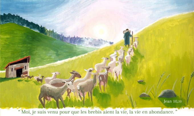 «  Moi, je suis venu pour que les brebis aient la vie, la vie en abondance. »
