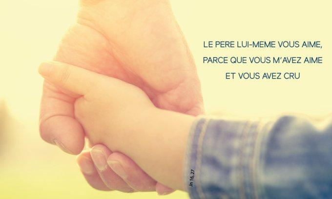 Le Père lui-même vous aime, parce que vous m'avez aimé et vous avez cru