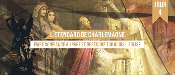 Jour 4 - L'étendard de Charlemagne