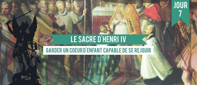 Jour 7 - Le sacre d'Henri IV