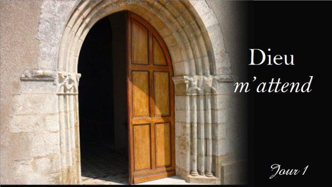 1er jour : Dieu m'attend à la messe