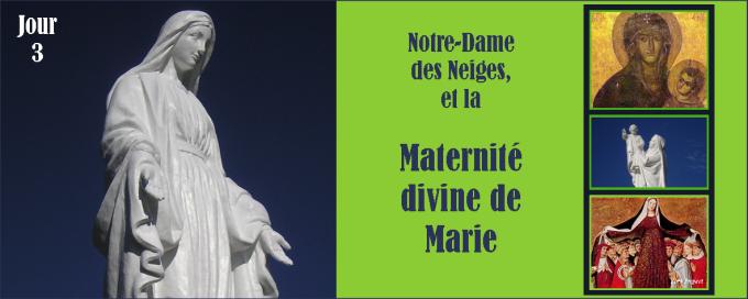 3e jour - Dimanche 11 décembre : Notre-Dame des Neiges et la maternité divine de la Vierge Marie