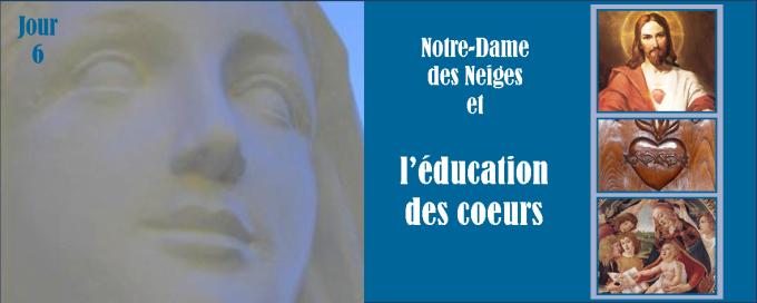 6e jour - Mercredi 14 décembre : Notre-Dame des Neiges et l'éducation des cœurs à la ressemblance des Cœurs de Jésus et de Marie