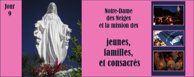 9e jour - Samedi 17 décembre : Notre-Dame des Neiges et la mission des familles, des consacrés et des jeunes